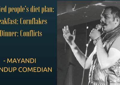 Mayandi standup comedian bangalore MARRIAGE quotes